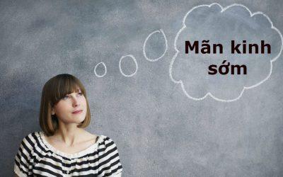 Tình trạng mãn kinh sớm ở phụ nữ là gì?